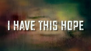 Скачать I Have This Hope Lyric Video Tenth Avenue North