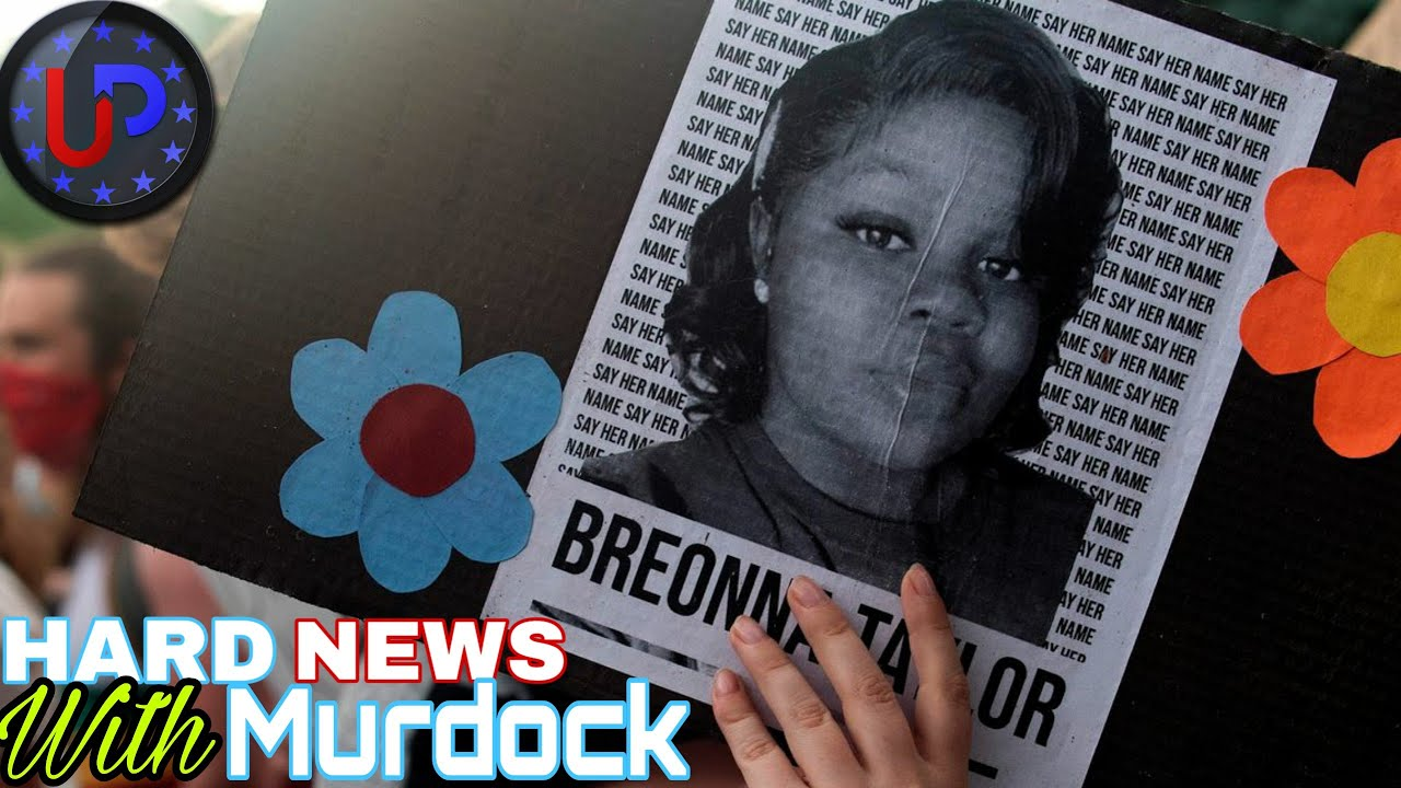 Hard News News with Murdock: Breonna Taylor Police Report Cover Up exposed