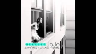 11) JoJo - All I Want Is Everything + Download Link