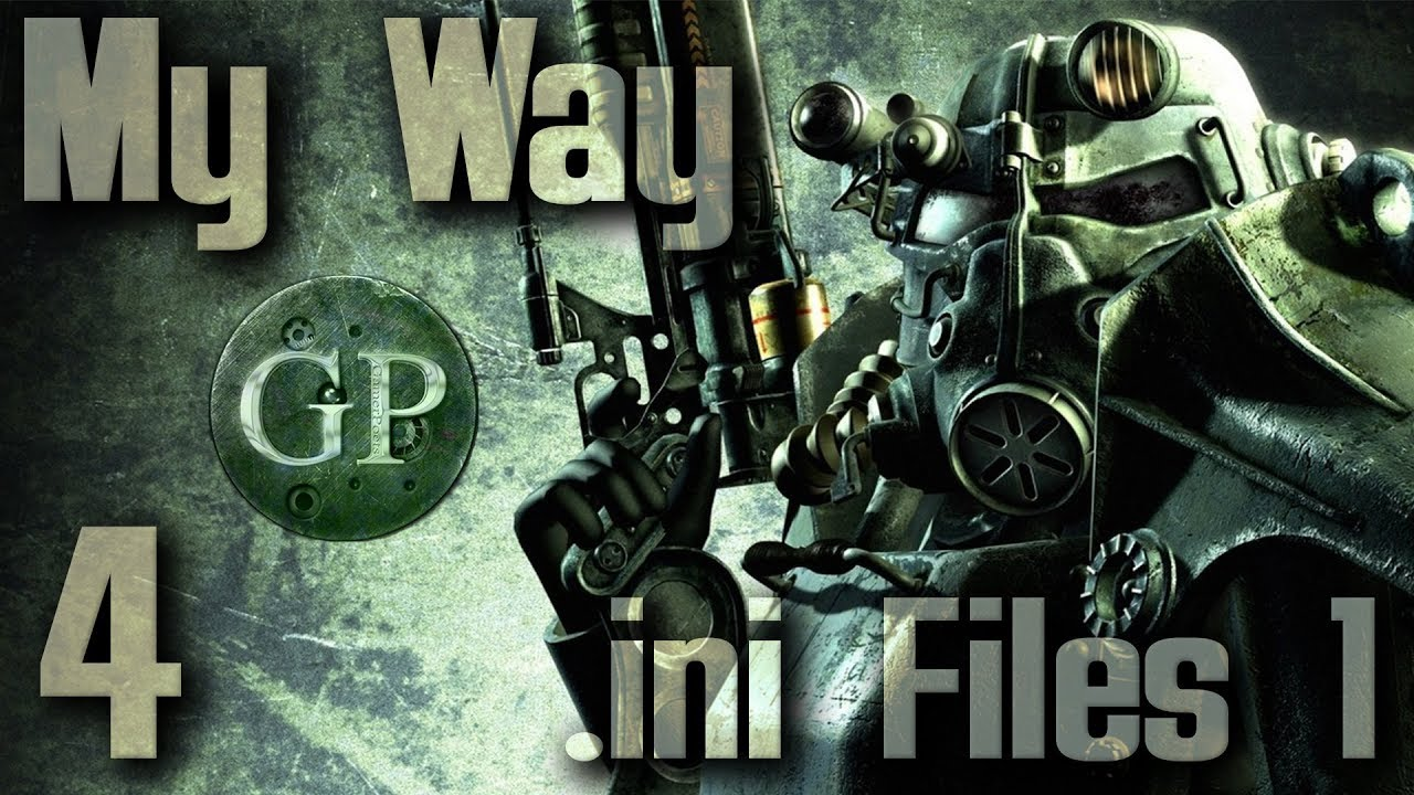 Modding Fallout 3 : My Way : Pre Mod ini Files : 4