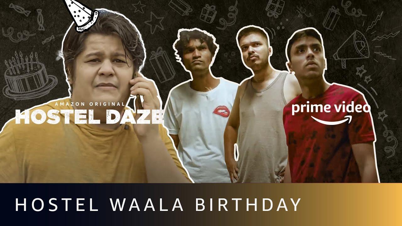 Hostel Wala Birthday | Hostel Daze Feat. Luv Vispute, Nikhil Vijay, Shubham Gaur |Amazon Prime Video