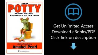 Download I Use a Potty!  A Potty Training Complement as a Children's Picture Book (Kids Read [P.D.F]