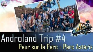 Gambar cover Androland Trip #4   Parc Asterix, Peur Sur le Parc & Meeting - 14/10/2017