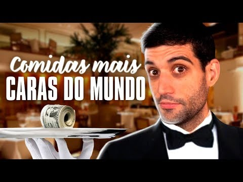 As COMIDAS mais caras do mundo, é fora do normal
