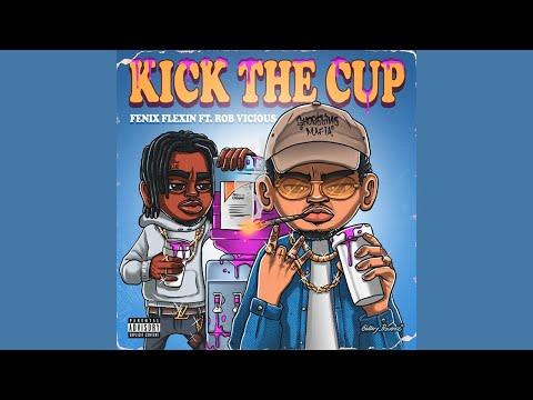 (Shoreline Mafia) FENIX FLEXIN FT. ROB VICIOUS - KICK THE CUP