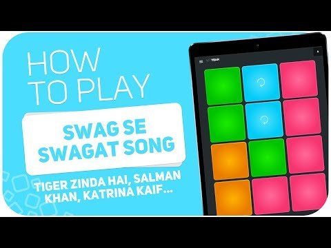 How to play: SWAG SE SWAGAT SONG (Tiger Zinda Hai, Salman Khan…) - SUPER PADS - Kit YEAH