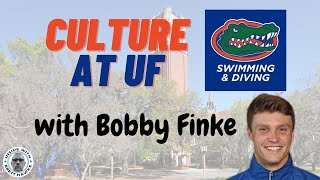 Swim Team Culture at the University of Florida with Bobby Finke