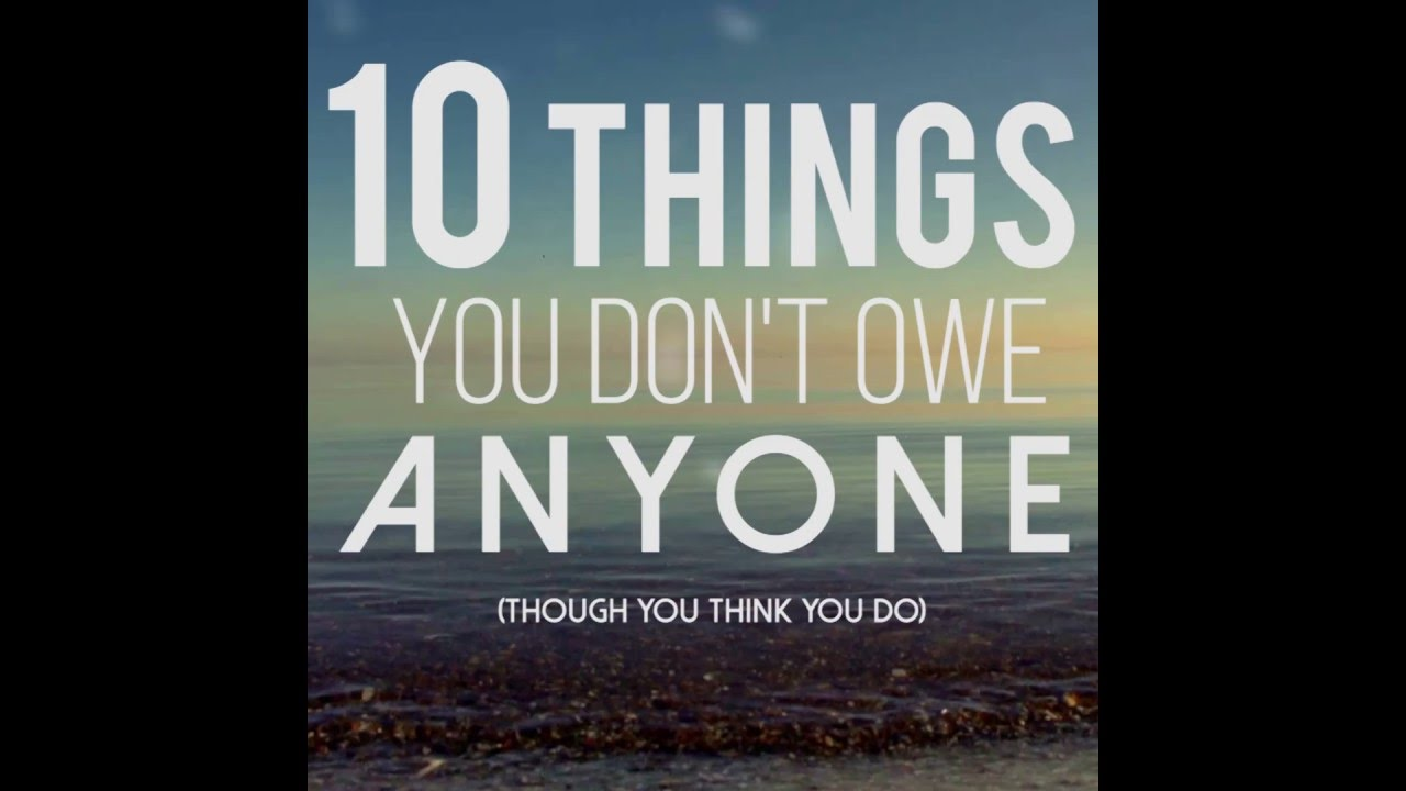 10 things you don't have to explain to anyone