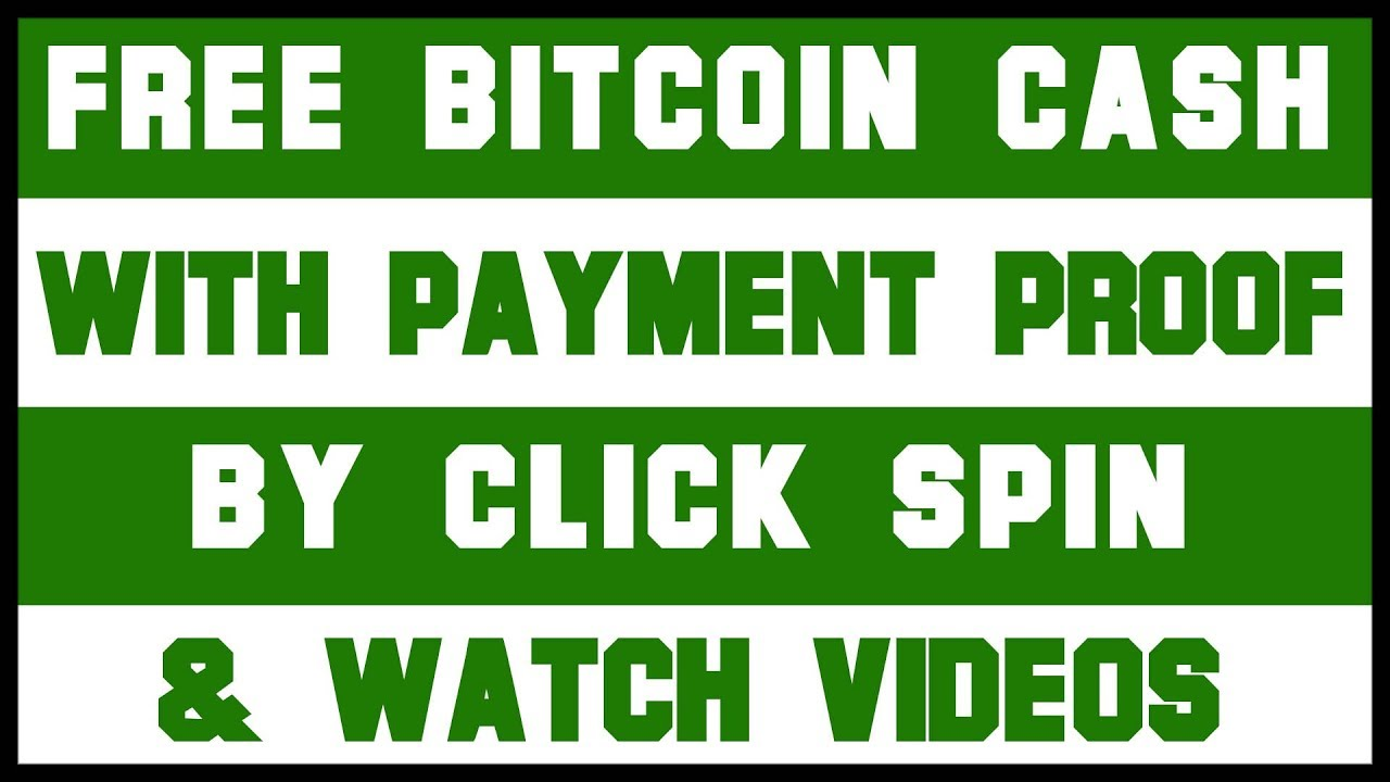 FREE BITCOIN CASH with Payment Proof by Click Spin and Watch Videos