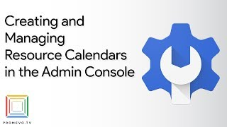 G Suite Meeting Solutions: Resource Calendars in the Google Admin Console