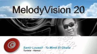 "MelodyVision 20 - TUNISIA - Samir Loussif - ""Ya mimti el ghalia"""