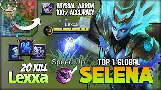 20 KILL!! Abyssal Arrow 100% Annoying! Lexxa Top 1 Global Selena ~ Mobile Legends
