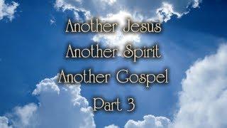 Watchman Video Broadcast 04-07-13, Another Jesus Part 3