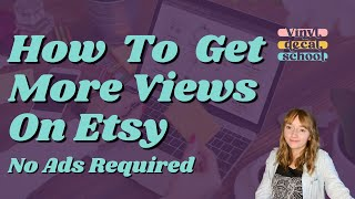 How To Get M๐re Views For Your Etsy Store // Free Ways To Increase Your Visits and Sales