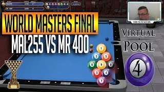 Virtual Pool 4 | 9-Ball World Masters Final | Mal255 vs Mr 400 Full Match with commentary