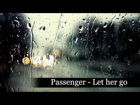 Passenger - Let her go (with a rainy mood)
