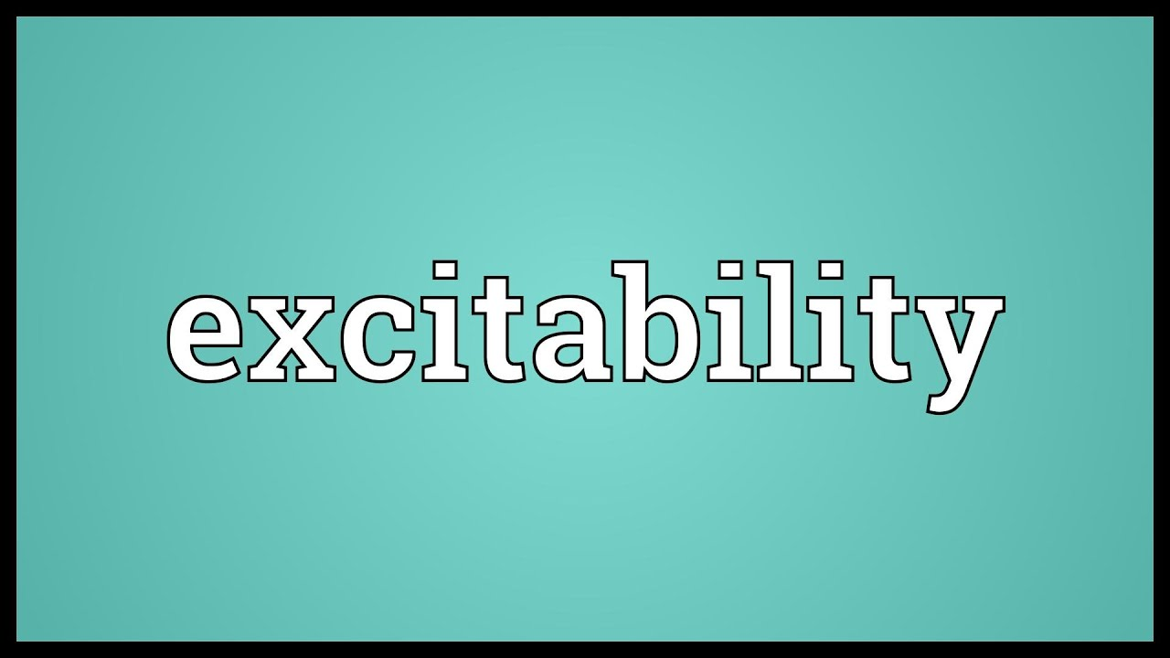 Perfect Excitability Meaning