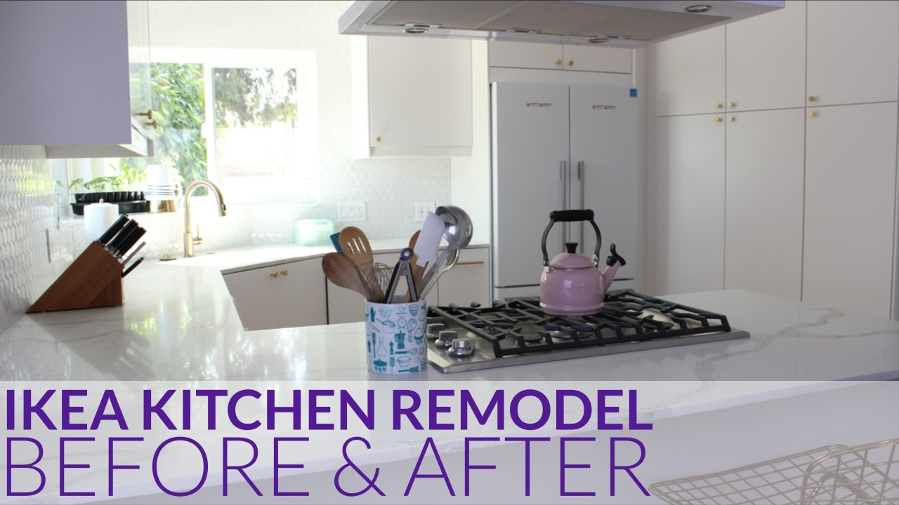 IKEA Kitchen Remodel | Before & After | Los Angeles, CA - YouTube