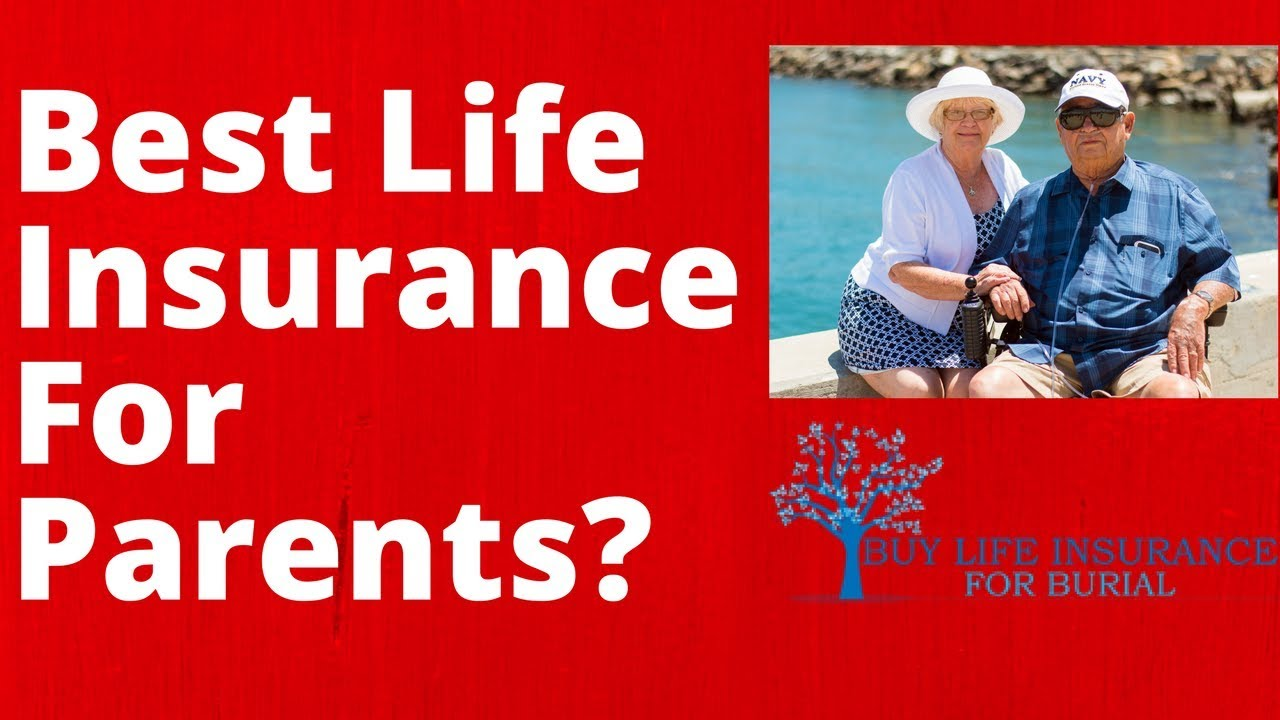 How To Get Life Insurance For Parents [The Ultimate Guide