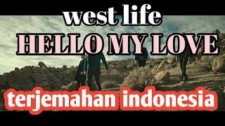 LIRIK DAN TERJEMAHAN INDONESIA HELLO MY LOVE WEST LIFE