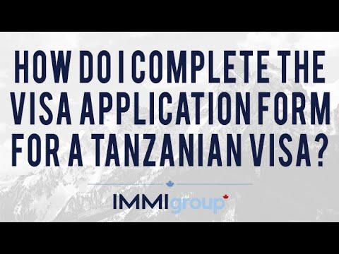 How do I complete the visa application form for a Tanzanian visa ...