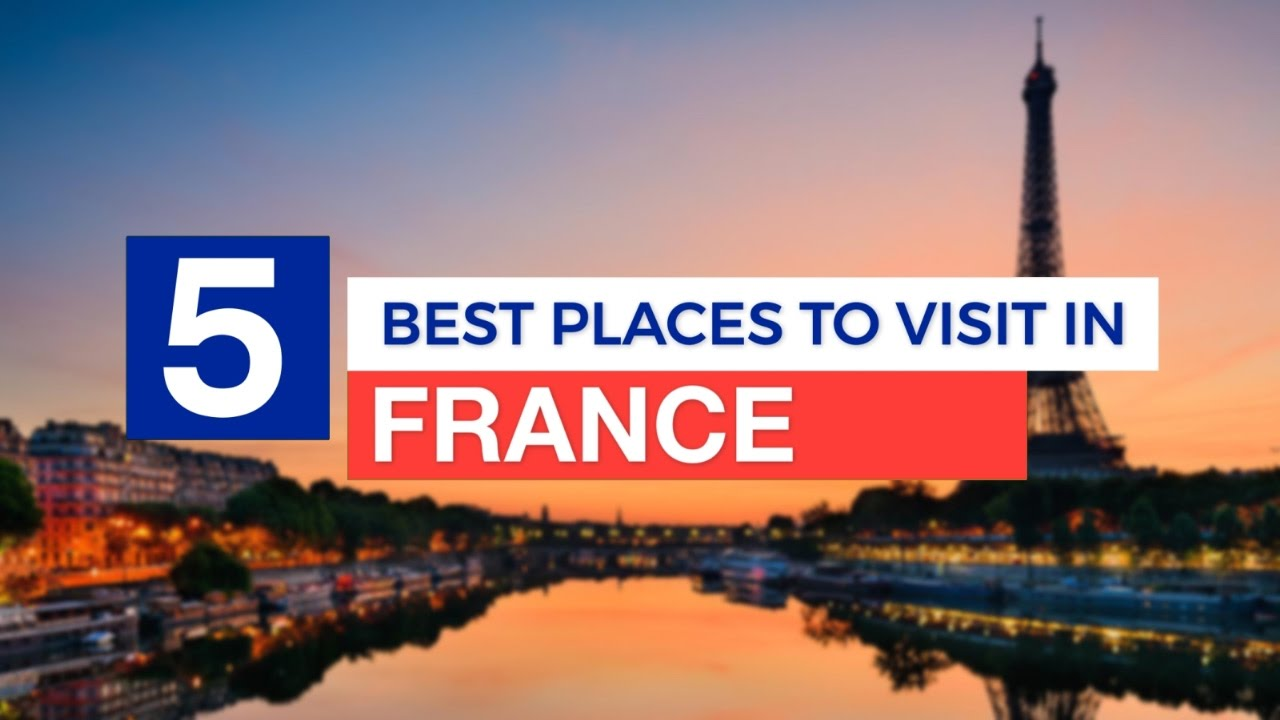 5 best places to visit in france travel guide youtube for Best places to go to vacation
