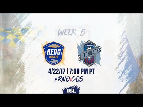 USL LIVE - Reno 1868 FC vs Colorado Springs Switchbacks FC 4/22/17