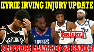 Kyrie IRVING INJURY UPDATE | Clippers LLAMADO sa Game 4