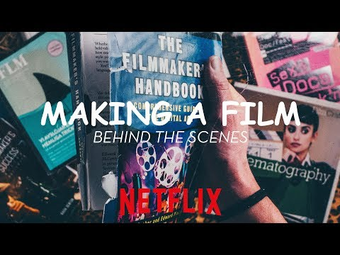 Making A Documentary Film - Filmmaking Behind The Scenes With Netflix Director 2018