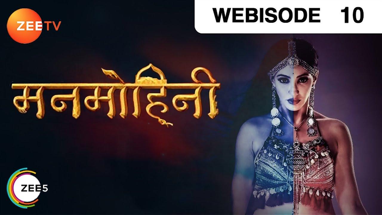 Manmohini - Episode 10 - Dec 10, 2018 - Webisode | Zee TV | Hindi Horror  Show