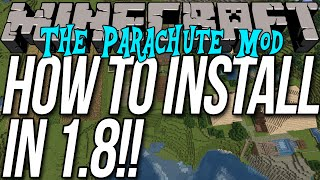 How To Install The Parachute Mod In Minecraft 1.8