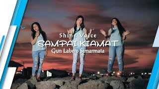 SAMPAI KIAMAT Shine Voice