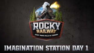 Rocky Railway Imagination Station | Day 1