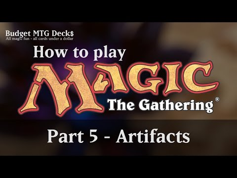 Tutorial – How To Play Magic: The Gathering – Part 5: Artifacts