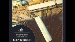 Michael & Levan and Stiven Rivic - Keep In Touch (Quivver Remix) - Kunai Records
