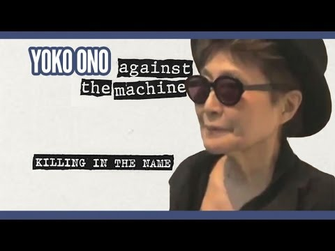 Yoko Ono - Killing in the Name (Rage Against The Machine cover)