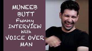 Muneeb Butt Funny Interview with Voice Over  Man - Episode #22