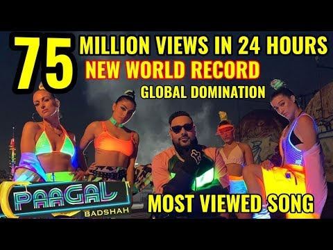 BADSHAH   PAAGAL   BREAKS WORLD RECORD WITH 75 MILLION VIEWS IN 24 HOURS Beats BTS & TAYLOR SWIFT