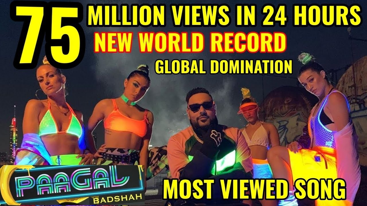 BADSHAH | PAAGAL | BREAKS WORLD RECORD WITH 75 MILLION VIEWS IN 24 ...