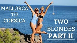 Ep 10. Mallorca to Corsica- Two blondes part II (Sailing Susan Ann II)