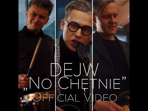 DEJW - No Chętnie (Official Video) 2018
