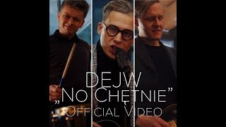 DEJW - No Chętnie (Official Video) 2018
