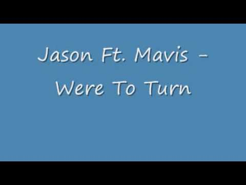 Jason Ft. Mavis - Were To Turn
