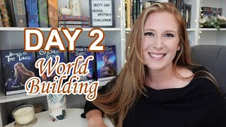 Day 2 - World Building - The 60 Day Novel Writing Challenge