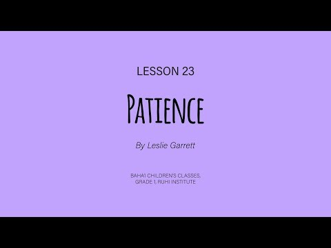 Patience Song - Lesson 23, Ruhi Children's Class, Grade 1