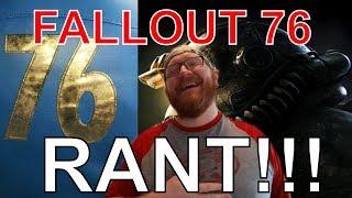 FALLOUT 76 (RANT)