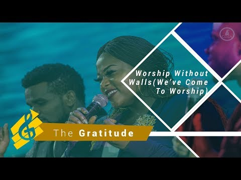 Worship Without Walls with the Gratitude(We've Come To Worship )