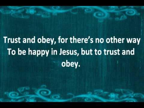 Trust and Obey with Lyrics by John Jones