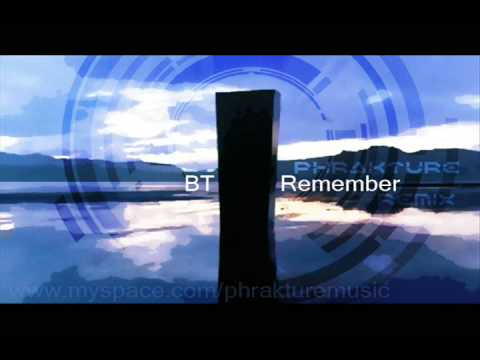 BT - Remember (Phrakture's Unofficial Remix)