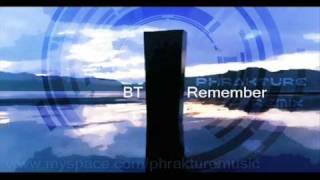 BT - Remember (Phrakture